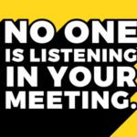 No One Is Listening In Your Meeting