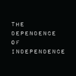 The Dependence of Independence