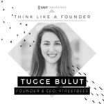 Podcast with Tugce Bulut, Founder and CEO of Streetbees