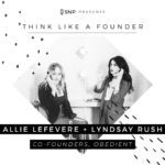 Podcast with Lyndsay Rush and Allie LeFevere, Co-Founders of Obedient Agency
